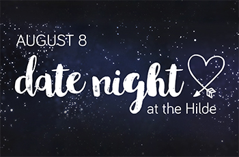 Aug. 8, 2019 Date Night at the Hilde graphic