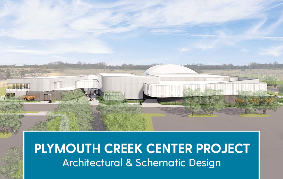 Plymouth Creek Center Project architectural and schematic design