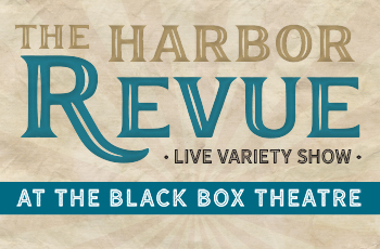 The Harbor Revue: a live variety show
