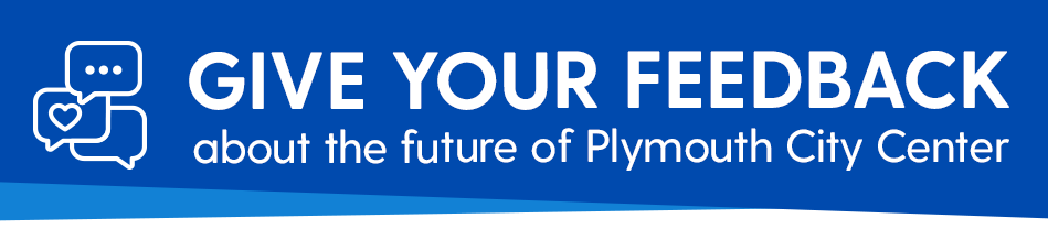 Give your feedback about the future of Plymouth City Center